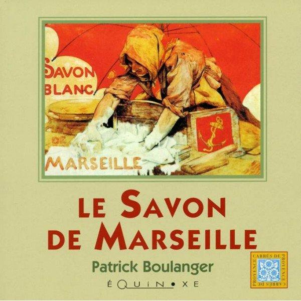 """Livre """"Le Savon de Marseille"""" par Patrick Boulanger"""