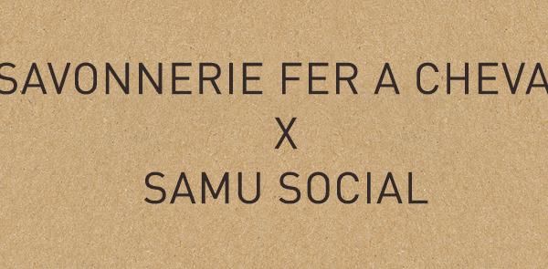 Savonnerie Fer à Cheval x Samu Social